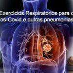 Exercícios Respiratórios para o Pos-Covid e outras pneumonias!!